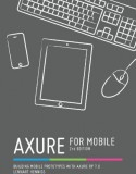 Axure for Mobile, Second Edition