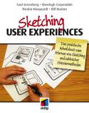 Sketching User Experiences: Das praktische Arbeitsbuch zum Erlernen von Sketching und zahlreicher Skizziermethoden